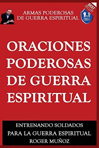 Oraciones Poderosas De Guerra Espiritual: Armas Poderosas De Guerra Espiritual: Volume 8