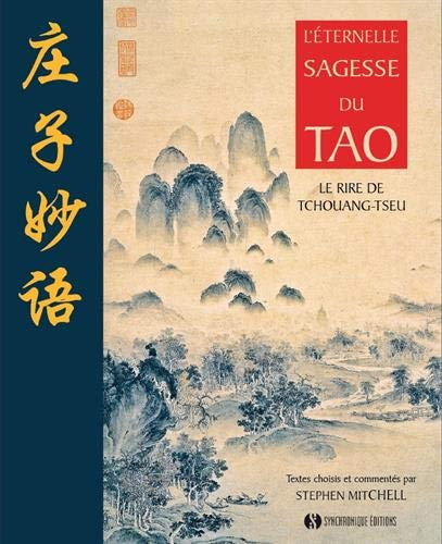 L'éternelle sagesse du Tao : Le rire de Tchouang-Tseu