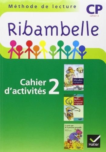 Ribambelle CP Serie Verte 2009, Cahier d'Activites N 2 + Livret Entrainement a la Lecture