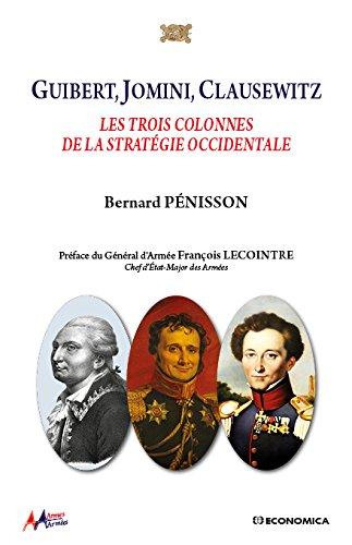 Guibert, Jomini, Clausewitz : les trois colonnes de la stratégie occidentale