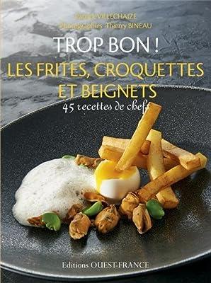 Trop Bon ! Frites Beignets Croquettes - 2014