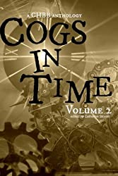 Cogs in Time Volume Two: A CHBB Anthology: Volume 2 (The Steamworks Series)