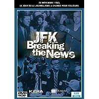 JFK : Breaking the news