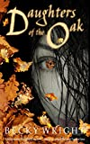 Daughters of the Oak by Becky Wright