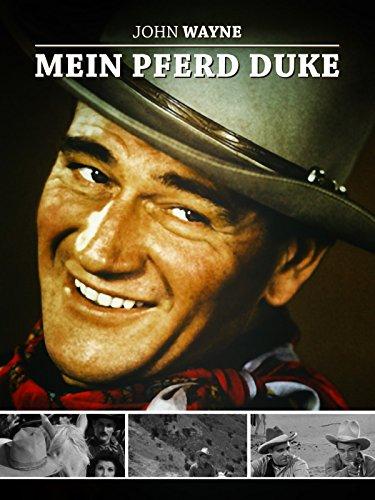 John Wayne - Mein Pferd Duke (Wayne Scott)