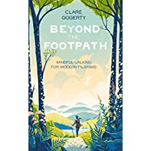 Beyond the Footpath: Mindful Adventures for Modern Pilgrims