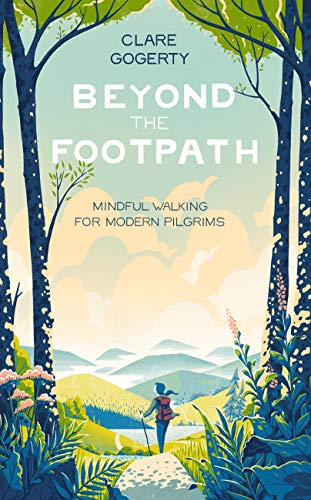 Beyond the Footpath: Mindful Adventures for Modern Pilgrims (English Edition)