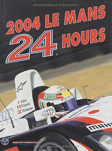 Le Mans 24 Hours 2004: The Official Year Book (Endurance is Le Mans) por Jean-Marc Teissedre