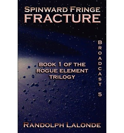 By Randolph Lalonde Spinward Fringe Broadcast 5: Fracture: 6 [Paperback]