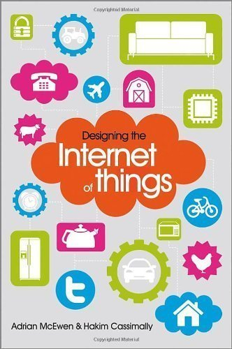 Designing the Internet of Things by McEwen, Adrian Published by Wiley 1st (first) edition (2013) Paperback