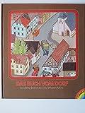 Das Buch vom Dorf. Die Geschichte eines Dorfes und seiner Umgebung in Bildern gemalt.