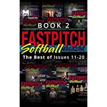 The Best Of The Fastpitch Softball Magazine Issues 11 - 20: Book 2 (English Edition)