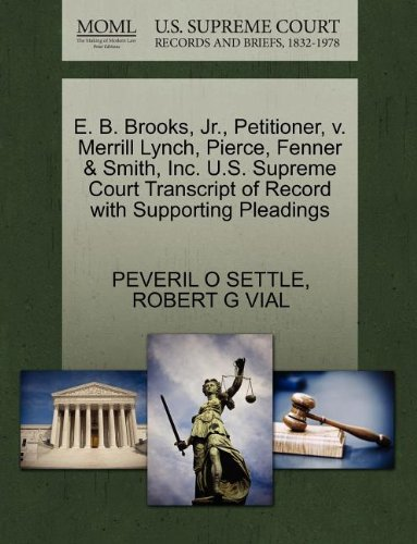 e-b-brooks-jr-petitioner-v-merrill-lynch-pierce-fenner-smith-inc-us-supreme-court-transcript-of-reco
