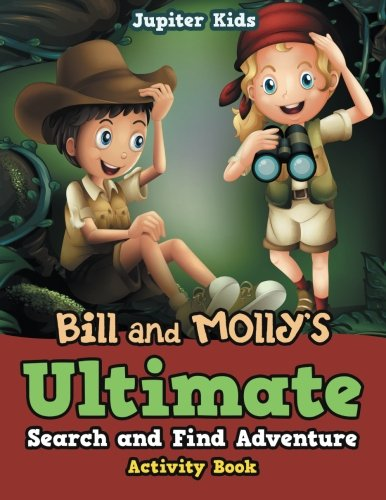 Bill and Molly's Ultimate Search and Find Adventure Activity Book