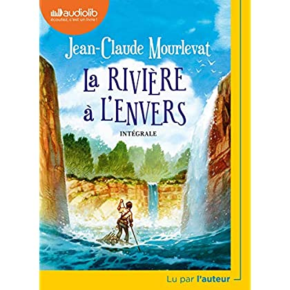 La Rivière à l'envers: Livre audio 1 CD MP3