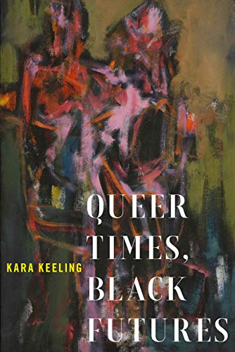 Queer Times, Black Futures (Sexual Cultures) (English Edition)