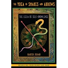 The Yoga of Snakes and Arrows: The Leela of Self-Knowledge by Harish Johari (2007-05-30)