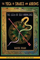 Yoga of Snakes and Arrows: The Leela of Self Knowledge by Harish Johari (2007-06-01)