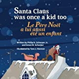 Telecharger Livres Santa Claus Was Once a Kid Too Le Pere Noel a aussi ete un enfant un jour Babl Children s Books in French and English (PDF,EPUB,MOBI) gratuits en Francaise