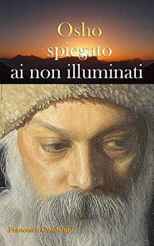 Osho spiegato ai non illuminati (Italian Edition) eBook: Guadalupi ...
