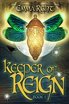 Keeper of Reign (Book 1): Young Adult/ Teen Adventure Epic Fantasy (Reign Adventure Fantasy Series) by [Right, Emma]