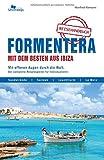 Formentera mit dem Besten aus Ibiza: Mit offenen Augen durch die Welt. Der komplette Reisebegleiter für Individualisten. - Manfred Klemann, Pablo Klemann, Natalia Cid Rodriguez
