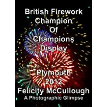 British Firework Champion Of Champions Display Plymouth 2012 A Photographic Glimpse (Events To Attend)