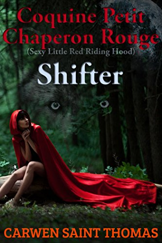 (Shifter (Coquine Petit Chaperon Rouge (Sexy Little Red Riding Hood) Book 1) (English Edition))