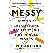 Messy: How to Be Creative and Resilient in a Tidy-Minded World (English Edition)
