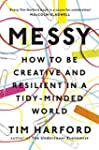Messy: How to Be Creative and Resilie...