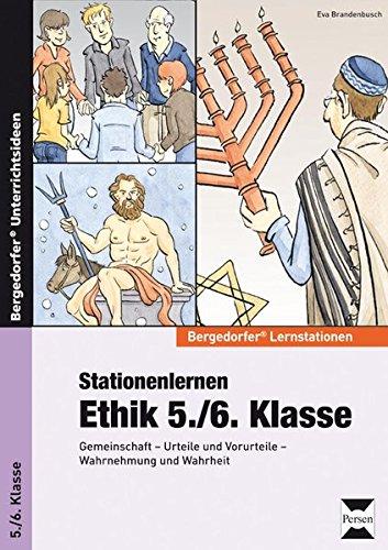 Stationenlernen Ethik 5./6. Klasse: Gemeinschaft - Urteile und Vorurteile - Wahrnehmung und Wahrheit (Bergedorfer® Lernstationen)