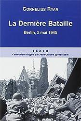 La Dernière bataille : 2 mai 1945, la chute de Berlin