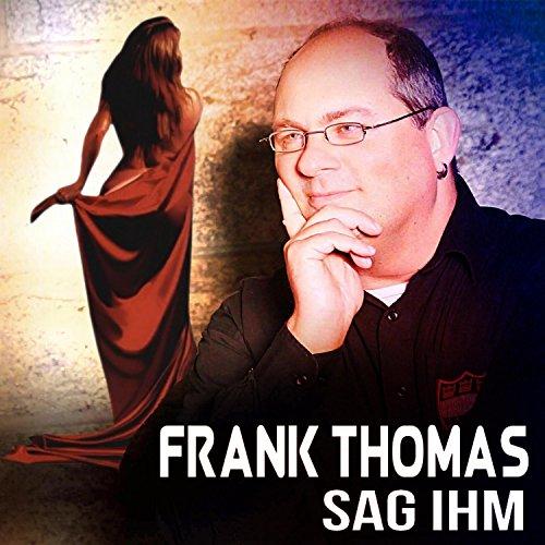 Frank Thomas - Sag Ihm