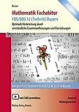 Mathematik Fachabitur FOS/BOS 12 (Technik) Bayern: Analysis und Vektorgeometrie - Optimale Vorbereitung durch verständliche Zusammenfassungen und Basisübungen
