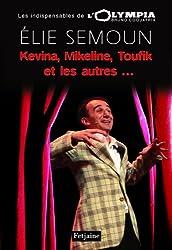 Kévina, Mikeline, Toufik et les autres... : Elie Semoun à l'Olympia