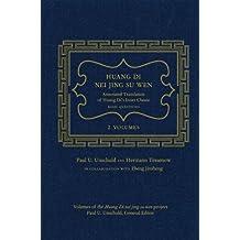 Huang Di Nei Jing Su Wen: Annotated Translation of Huang Di's Inner Classic - Basic Questions