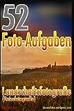52 Foto-Aufgaben: Landschaftsfotografie (Reisefotografie)
