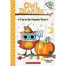 The Trip to the Pumpkin Farm (Owl Diaries 11)