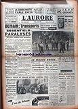AURORE (L') du 31/03/1958 - MALAISE DANS L'ARMEE FRANCAISE - ALEXIS THOMAS DEPUTE DE PARIS - GREVE DES TRANSPORTS - LE MARQUIS DE CUEVAS ET SERGE LIFAR - LE MILLIEU BOUGE - RUE LEPIC ET RUE DE LA ROQUETTE - LA LECON DE CARDIFF.