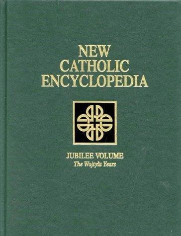 New Catholic Encyclopedia: Jubilee Volume (The Wojtyla Years) (Vol 20) by The Catholic University of America/Gale Group (2001-10-01)