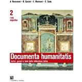 Documenta humanitatis. Autori, generi e temi della letteratura latina. Per il triennio dei Licei e degli Ist. magistrali: 2