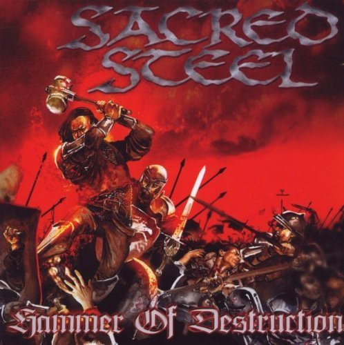 Hammer of Destruction by Sacred Steel (2006-11-27)