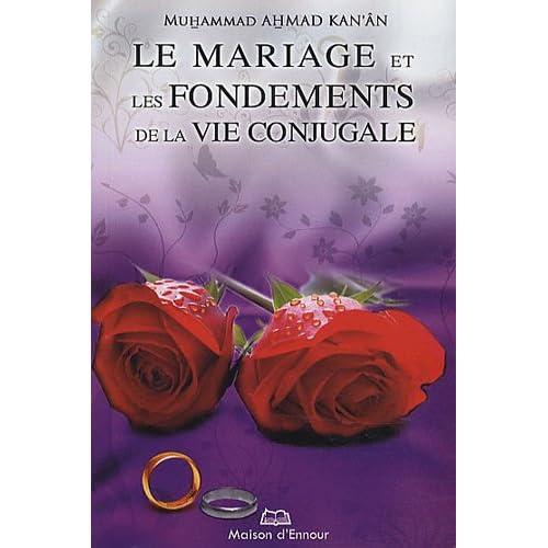Le mariage et les fondements de la vie conjugale