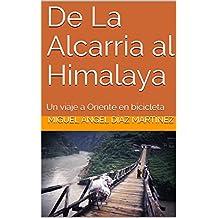 De La Alcarria al Himalaya: Un viaje a Oriente en bicicleta (Spanish Edition)