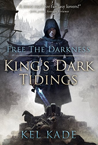 Free the Darkness (King's Dark Tidings Book 1) (English Edition) por Kel Kade