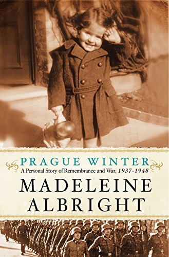 Prague Winter: A Personal Story of Remembrance and War, 1937-1948 por Madeleine Albright