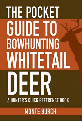 The Pocket Guide to Bowhunting Whitetail Deer: A Hunter's Quick Reference Book (Skyhorse Pocket Guides) (Zelt Kodiak)