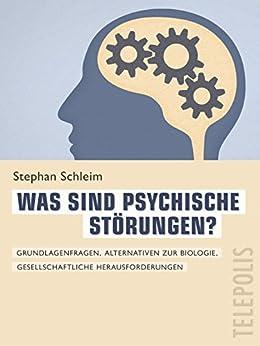 was-sind-psychische-strungen-telepolis-grundlagenfragen-gesellschaftliche-herausforderungen-alternativen-zur-biologie
