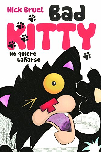 Bad Kitty no quiere banarse / Bad Kitty Gets A Bath par Nick Bruel