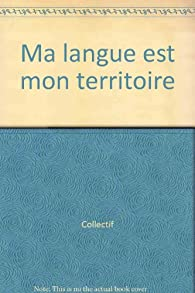 Ma langue est mon territoire par Ahmed Abodehman